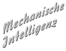 Mechanische Intelligenz