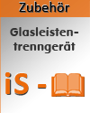 iS zubehoer glasleistentrenngeraet